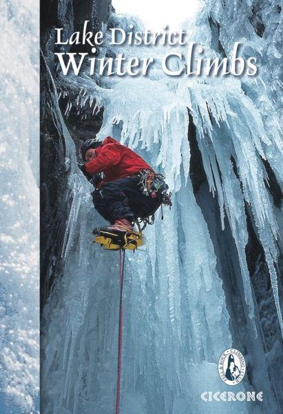 Lake District winter climbs : snow, ice and mixed climbs in the English Lake District