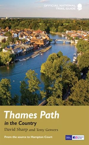 Thames Path : in the Country : from the source to Hampton Court : National Trail Guide