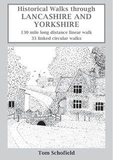 Historical walks through Lancashire and Yorkshire : 130 mile long distance linear walk ; 33 linked circular walks