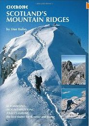 Scotland's mountain ridges : scrambling, mountaineering and climbing : the best routes for summer and winter