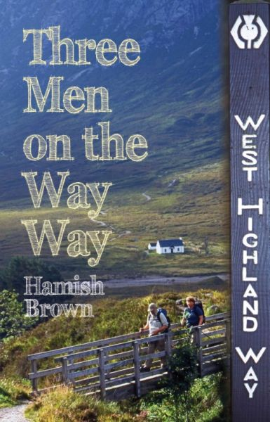 Three men on the Way Way : a story of walking the West Highland Way