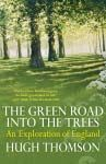 Green road into the trees : an exploration of England
