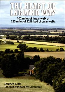 The Heart of England Way : 102 miles of linear walks or 225 miles of 32 linked circular walks