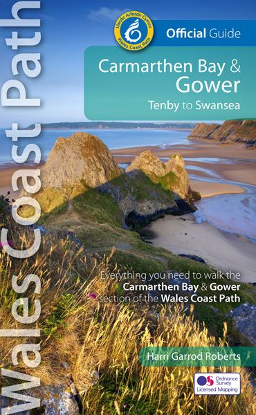 Wales Coast Path official guide : Carmarthen Bay & Gower : Tenby to Swansea