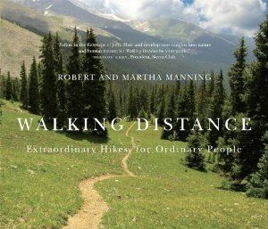 Walking Distance: Extraordinary Hikes for Ordinary People