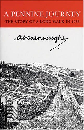 A Pennine Journey: The Story of a Long Walk in 1938