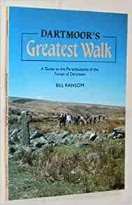 Dartmoor's greatest walk : a guide to the perambulation of the Forest of Dartmoor