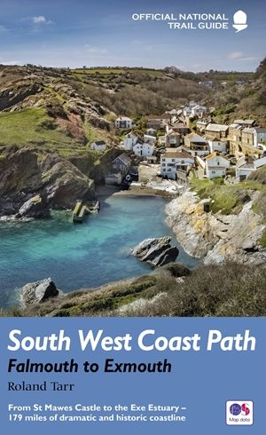 South West Coast Path : Falmouth to Exmouth : National Trail Guide
