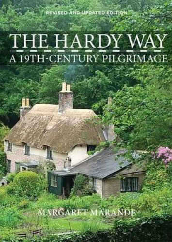 Hardy Way: A 19th Century Pilgrimage