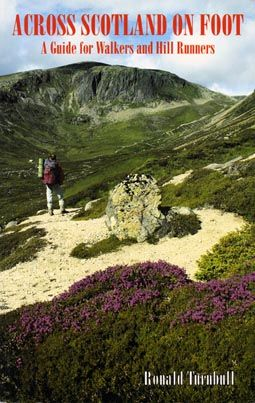 Across Scotland on foot : a guide for walkers and hill-runners