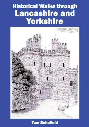 Historical Walks through Lancashire and Yorkshire