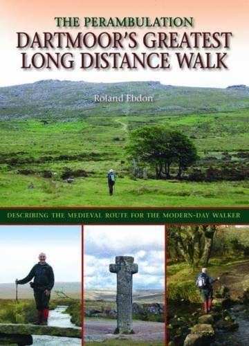 Dartmoor's Greatest Long Distance Walk: The Perambulation