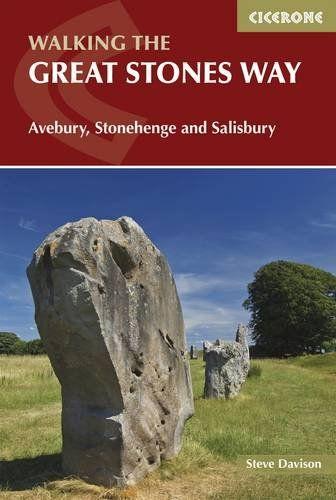Great Stones Way: Avebury, Stonehenge and Salisbury (British Long Distance Trails)