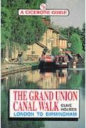 The Grand Union Canal Walk : London to Birmingham
