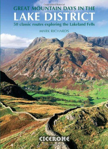 Great Mountain Days in the Lake District: 50 Great Routes: 50 Classic Routes Exploring the Lakeland