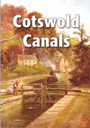 Cotswold Canals: An Introduction to the Stroudwater Navigation and the Thames and Severn Canal