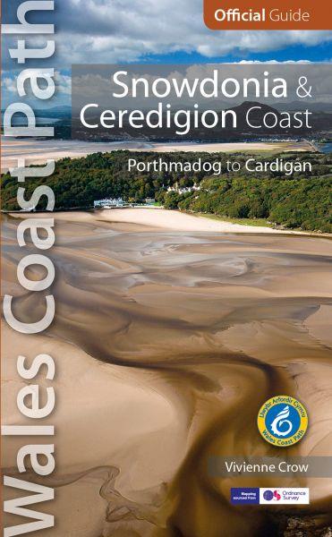 Snowdonia & Ceredigion Coast: Wales Coast Path Official Guide (Porthmadog to Cardigan)