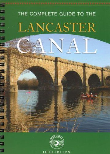 Complete Guide to the Lancaster Canal