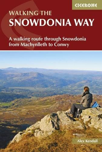 Snowdonia Way: A Walking Route Through Snowdonia from Machynlleth to Conwy (British Long Distance)