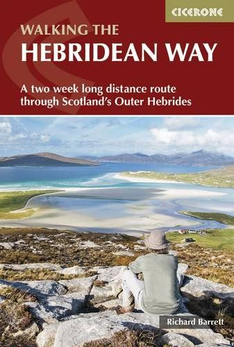 Hebridean Way: Long-Distance Walking Route Through Scotland's Outer Hebrides (British Long Distance)