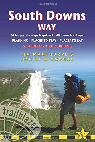 South Downs Way (Trailblazer British Walking Guides): 60 Large-Scale Walking Maps & Guides to 49 Tow