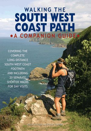 Walking the South West Coast Path : a companion guide