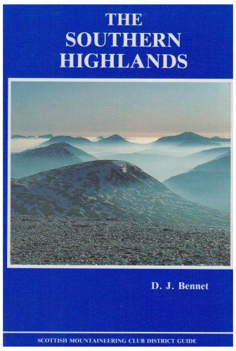 Southern Highlands (Scottish Mountaineering Club District Guides) (Scottish Mountaineering Club Dist