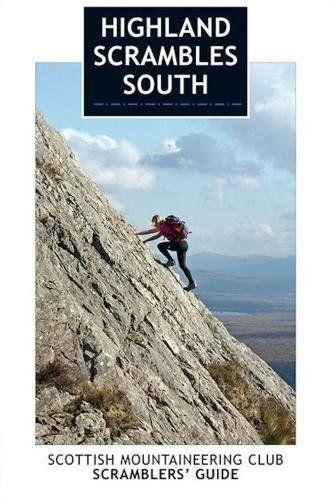 Highland Scrambles South: Including Cairngorms, Ben Nevis, Glen Coe, Rum and Arran