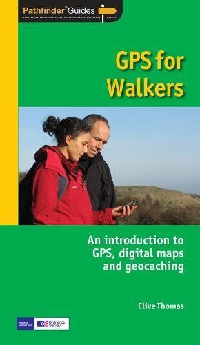 GPS for Walkers: An Introduction to Gps,Digital Maps and Geocaching (Pathfinder Guide)
