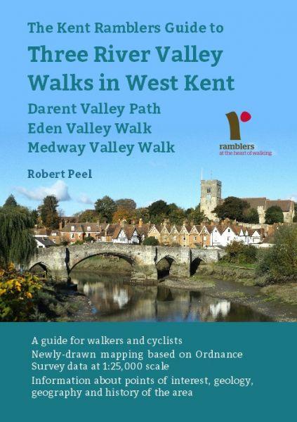 Three River Valley Walks in West Kent: Darent Valley Path, Eden Valley Walk and Medway Valley Walk