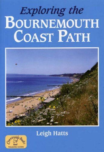 Exploring the Bournemouth Coast Path (Long Distance Walking Guide S.)