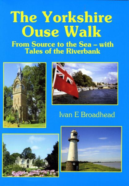 Yorkshire Ouse walk : from source to the sea : with tales of the riverbank