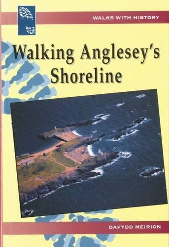 Walks with History: Walking Anglesey's Shoreline