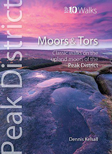 Moors & Tors: Classic Walks on the Upland Moors of the Peak District (Peak District Top 10 Walks Ser