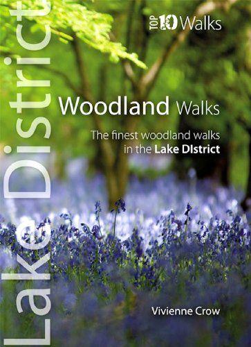LAKE DISTRICT WOODLAND WALKS: Top 10 Walks Series (Lake District Top 10 Walks)