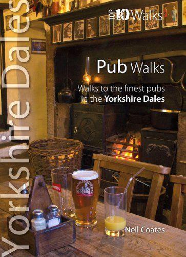 Yorkshire Dales Pub Walks: Top 10 Walks Series (Yorkshire Dales: Top 10 Walks)