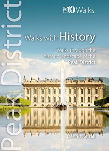 Walks with History : Walks through the historic landscape of the Peak District (Peak District Top 10