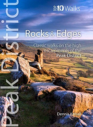 Rocks & Edges : Classic walks on the high escarpments of the Peak District (Peak District Top 10 Wal