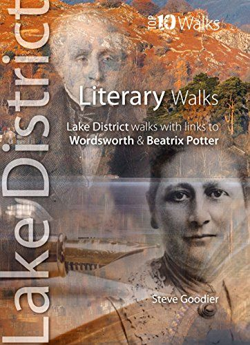 Literary Walks : Lake District walks with links to Wordsworth & Beatrix Potter (Lake District Top 10