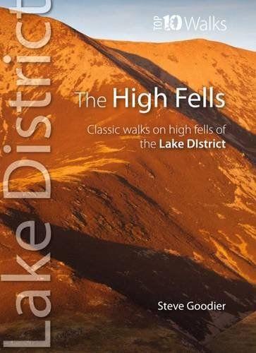 High Fells: Classic Walks on Lakeland's Highest Fells (Top 10 Walks) (Lake District: Top 10 Walks)