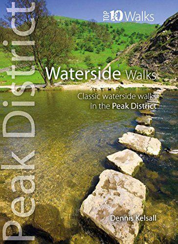 Waterside Walks (Top 10 Walks : Peak District)