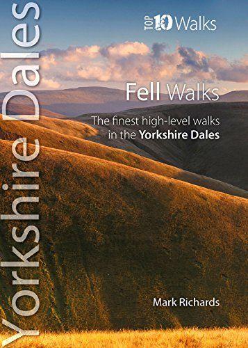 Fell Walks (Top 10 Walks : Yorkshire Dales)