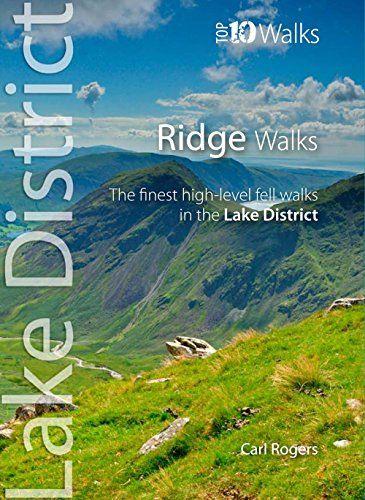 Ridge Walks: The Finest High-Level Walks in the Lake District (Lake District: Top 10 Walks)