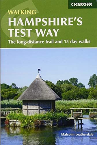 Walking Hampshire's Test Way: The long-distance trail and 15 day walks (British Walking)