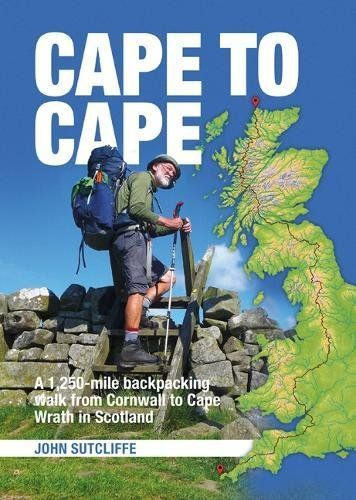 Cape to Cape: A 1,250-mile backpacking walk from Cornwall to Cape Wrath in Scotland