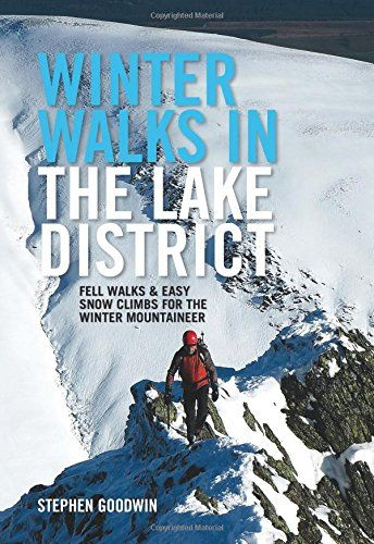 Winter Walks in the Lake District: Fell walks & easy snow climbs for the winter mountaineer