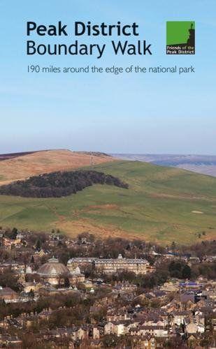 Peak District Boundary Walk: 190 Miles Around the Edge of the National Park