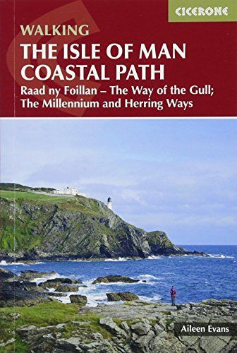 Isle of Man Coastal Path: Raad Ny Foillan - The Way of the Gull; The Millennium and Herring Ways (Br