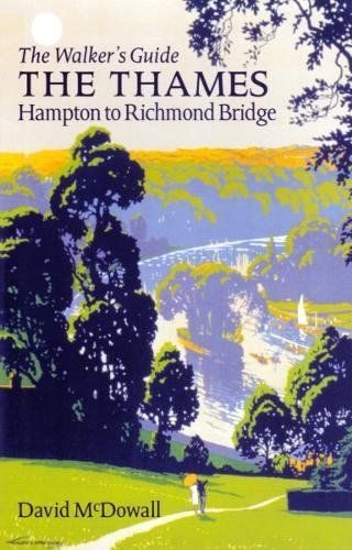 Thames from Hampton to Richmond Bridge: The Walker's Guide