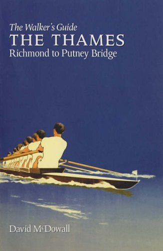 Thames from Richmond to Putney Bridge: The Walker's Guide (Walker's Guides)
